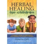 Herbal Healing for Hhildren by Demetria Clark